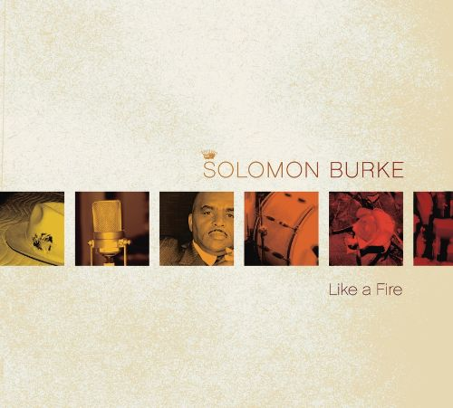 Image result for solomon burke like a fire