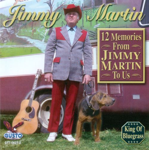 12 Memories from Jimmy Martin to Us