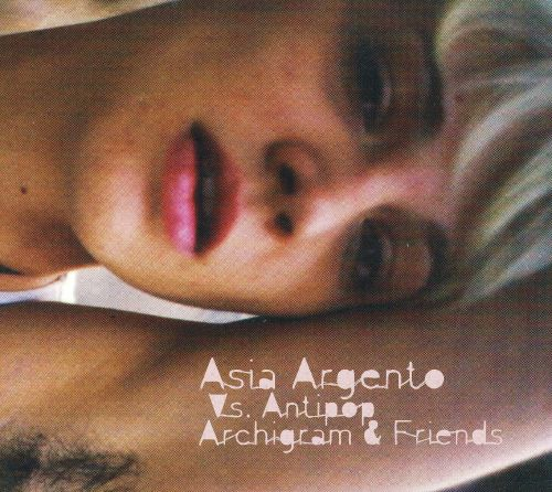 Asia Argento Vs Antipop, Archigram & Friends