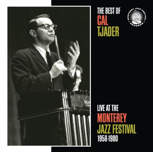 The Best of Cal Tjader: Live at the Monterey Jazz Festival 1958-1980