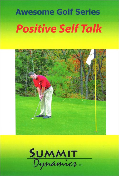 Positive Self-Talk for the Golfer Using Self Hypnosis