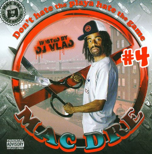 Don't Hate the Playa, Hate the Game, Vol  4 - Mac Dre | User