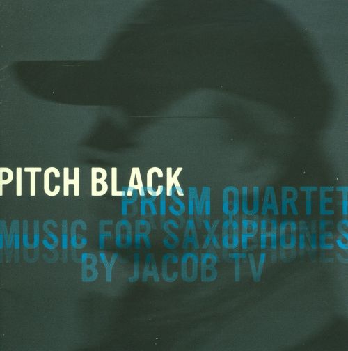 Pitch Black: Music for Saxophones by Jacob TV