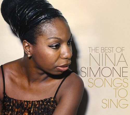 The Best of Nina Simone: Songs to Sing
