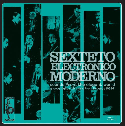 Sounds from the Elegant World: Groovy Night Club Music from Uruguay 1968-1971