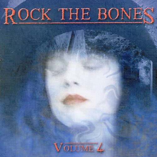 Rock the Bones, Vol. 4