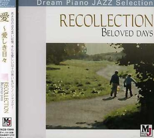 Recollection: Beloved Days