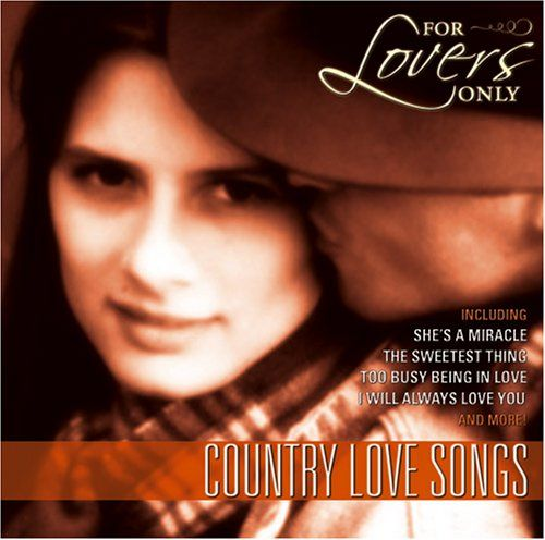For Lovers Only: Country Love Songs