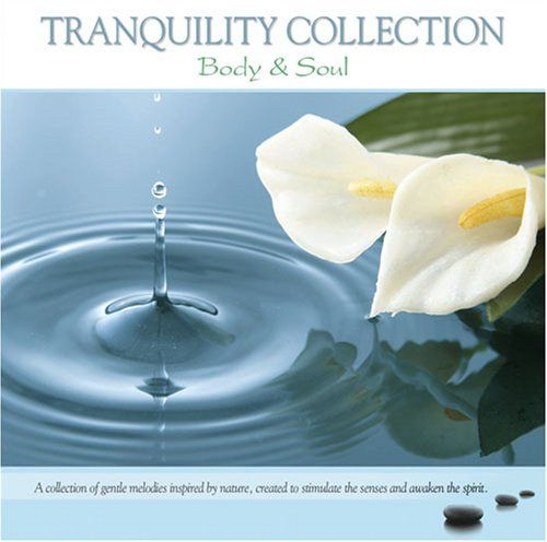 Tranquility Collection: Body and Soul