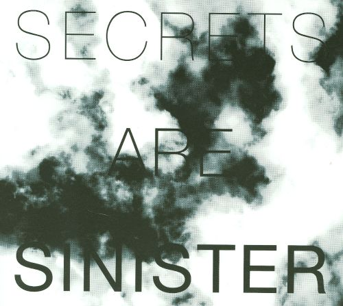 Secrets Are Sinister