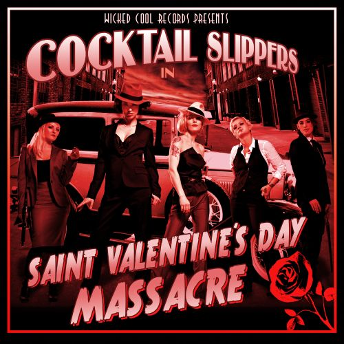 Saint Valentine S Day Massacre Cocktail Slippers Songs Reviews