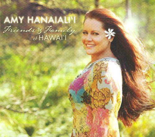 Amy Hanaiali'i: Friends and Family of Hawai'i