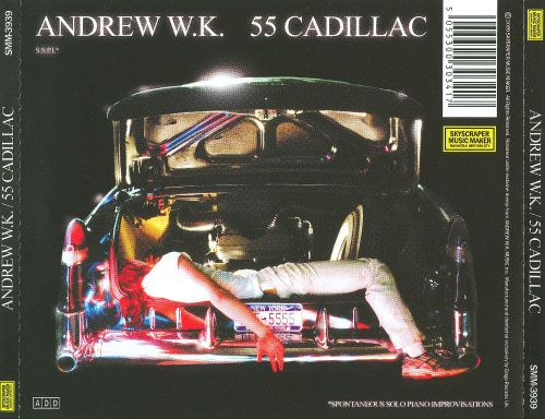 55 Cadillac - Andrew W.K. | Songs, Reviews, Credits | AllMusic