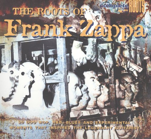 Various Artists - The Roots Of Frank Zappa