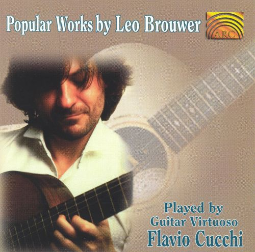 Popular Works by Leo Brouwer Played by Cucchi