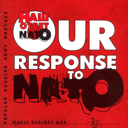 Our response to NATO: music against war, Popular Russian Army marches