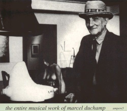 The Entire Musical Work of Marcel Duchamp
