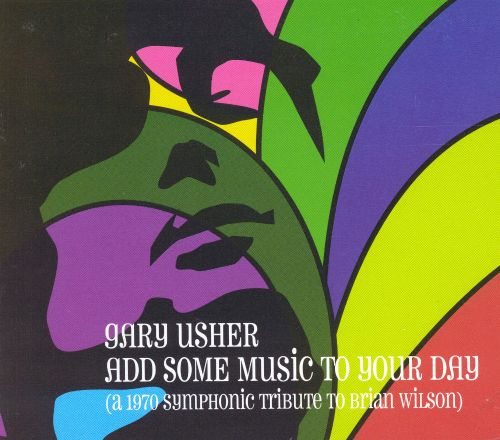 Gary Usher: Add Some Music to Your Day (A Symphonic Tribute to Brian Wilson)