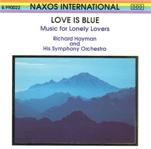 Love Is Blue: Music for Lonely Lovers