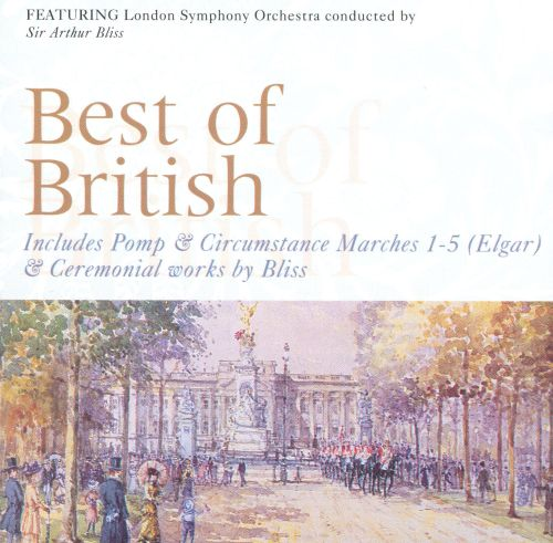 Elgar: Pomp & Circumstance 1-5/Bliss: Things To