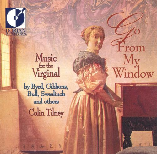 Go from My Window: Music for the Virginal
