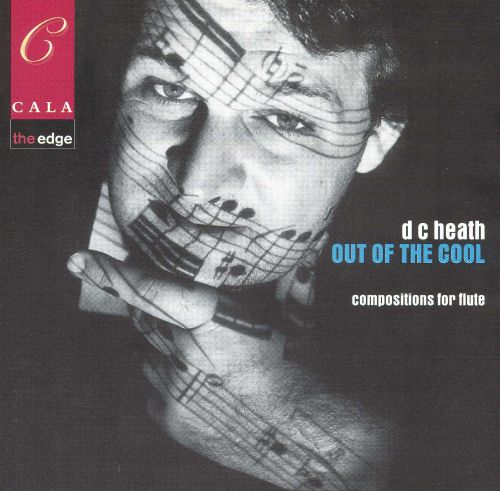 D.C. Heath: Out of the Cool (Compositions for Flute)