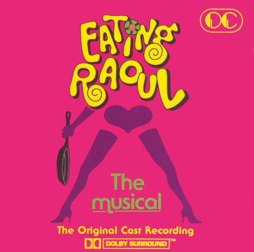 Eating Raoul [Original Cast Recording]