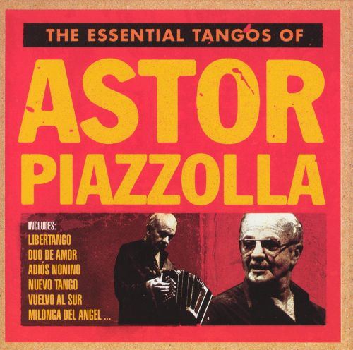 The Essential Tangos of Astor Piazzolla