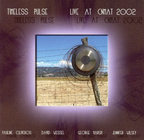 Timeless Pulse: Live at CNMAT 2002