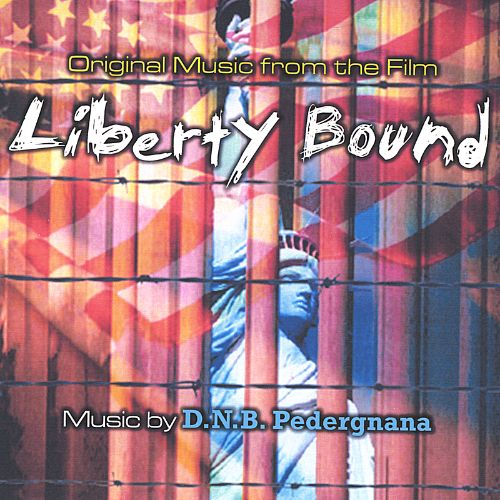 Liberty Bound [Original Music from the Film]
