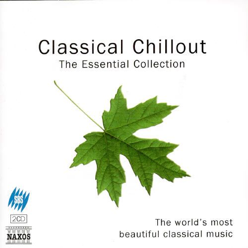 Classical Chillout: The Essential Collection