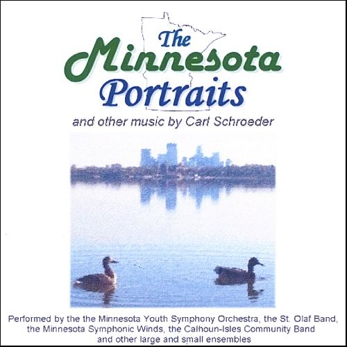 The Minnesota Portraits and other music by Carl Schroeder