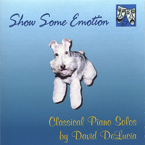 Show Some Emotion: Classical Piano Solos by David DeLucia