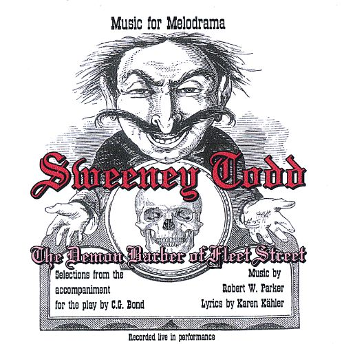 Music for Melodrama: Sweeney Todd, The Demon Barber of Fleet Street