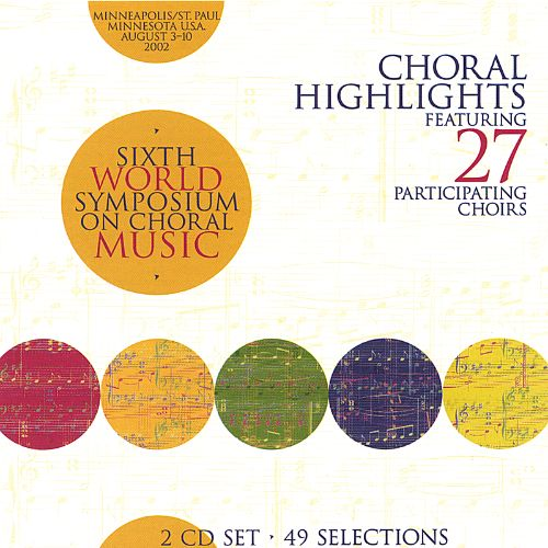 Choral Highlights from the Sixth World Symposium on Choral Music