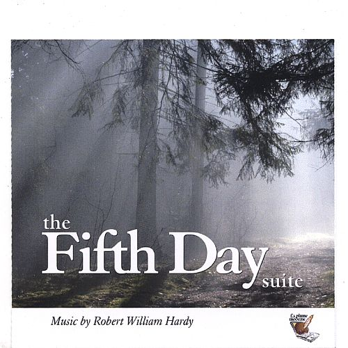 Robert William Hardy: The Fifth Day Suite