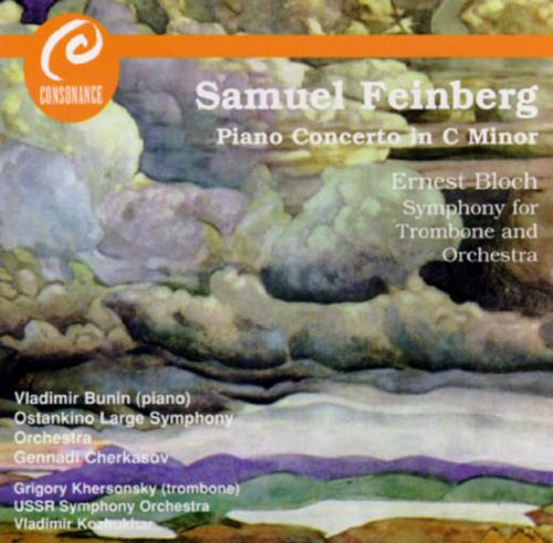 Samuel Feinberg: Piano Concerto in C minor; Ernest Bloch: Symphony for Trombone and Orchestra
