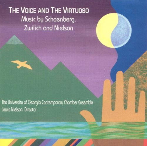 The Voice and the Virtuoso: Music by Schoenberg, Zwilich and Nielson