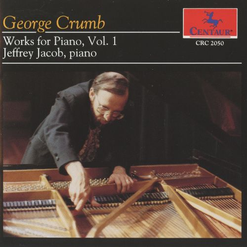 George Crumb: Works for Piano, Vol. 1