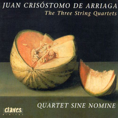 Juan Crisóstomo de Arriaga: The Three String Quartets