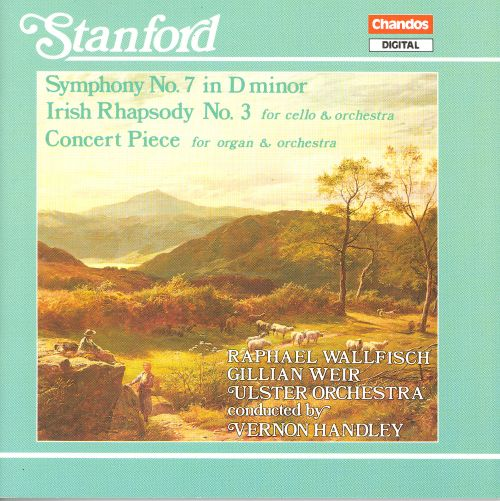 Charles Villiers Stanford: Symphony No. 7; Irish Rhapsody No. 3; Concert Piece