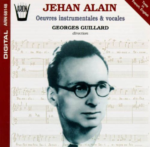 Jehan Alain: Oeuvres instrumentales & vocales