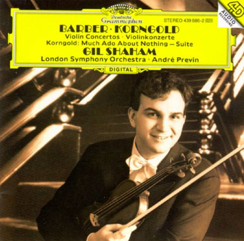 Barber: Concerto for violin Op14; Korngold: Much Ado about Nothing Op11
