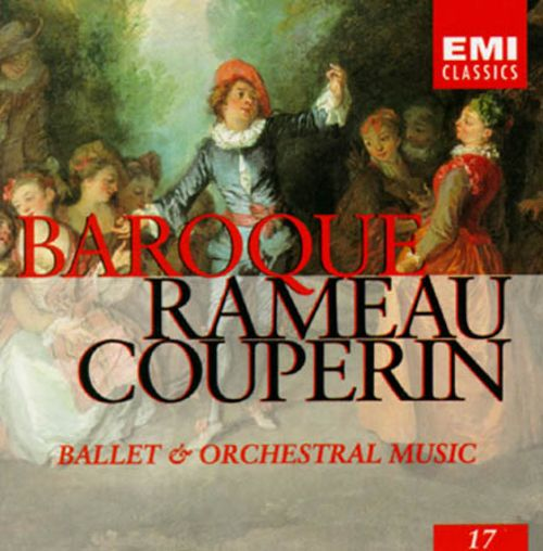 Rameau,Jean-Philippe/Couperin,Francois: Ballet & Orchestral Music, Baroque, Volume 17