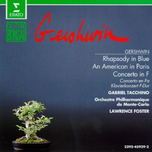 George Gershwin: Rhapsody In Blue/Concerto In F For Piano And Orchestra/An American In Paris