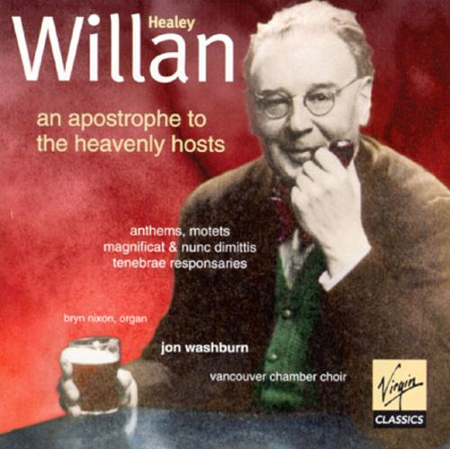 Healey Willan: An Apostrophe to the Heavenly Hosts