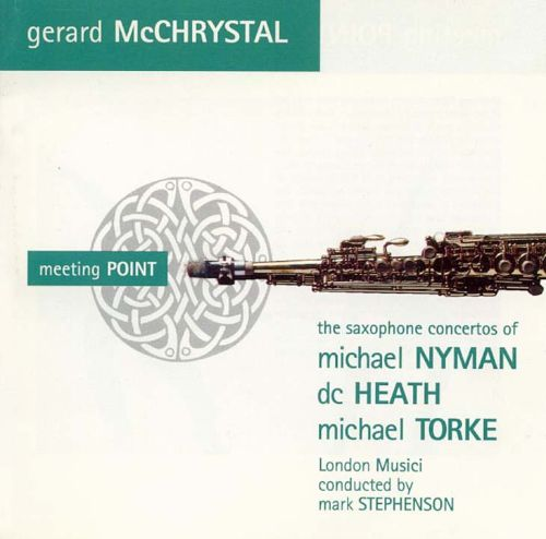 Meeting Point: The Saxophone Concertos of Nyman, Heath and Torke
