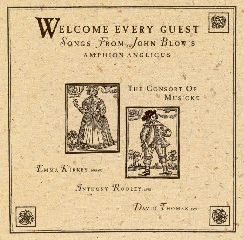 Welcome Every Guest: Songs from John Blow's Amphion Anglicus