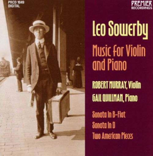 Leo Sowerby: Music for Violin and Piano