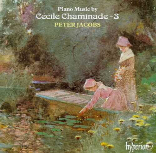 Piano Music by Cécile Chaminade, Vol. 3